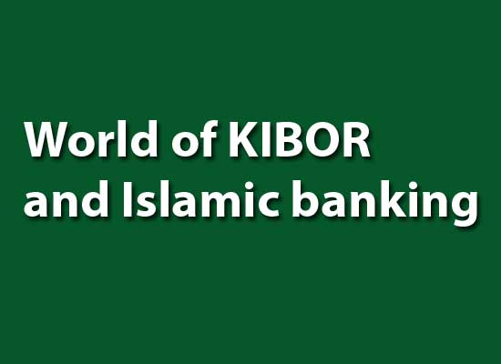 World of KIBOR and Islamic banking